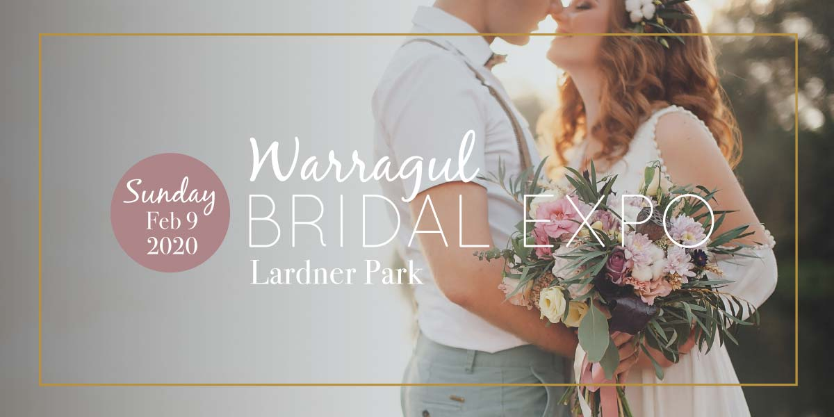 Warragul Bridal Expo - February 9th, 2020