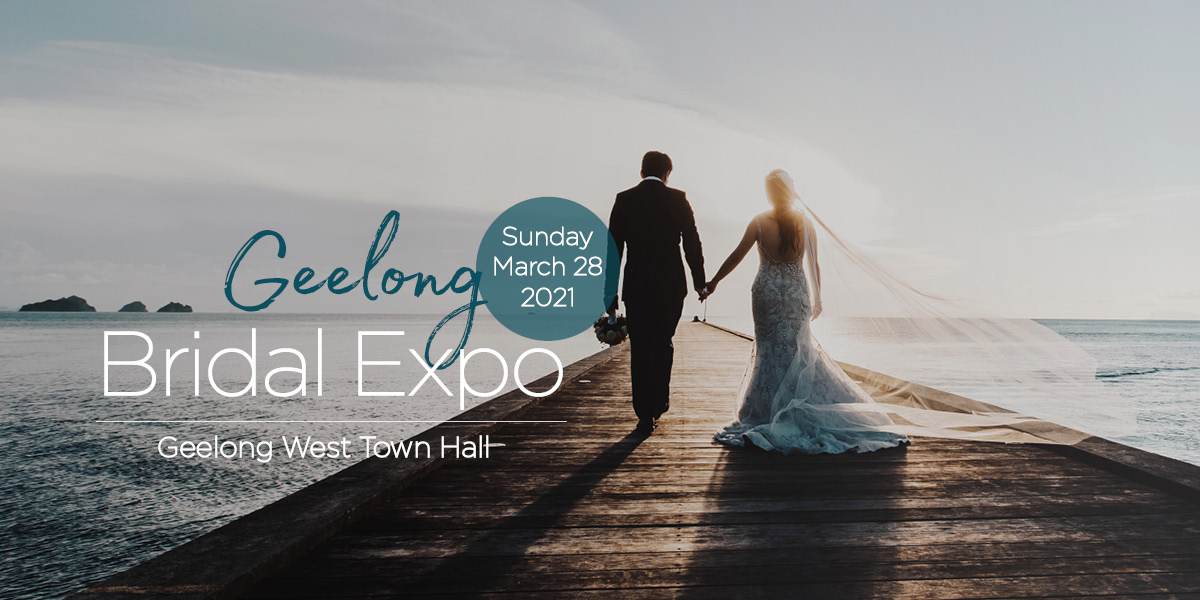 Geelong Bridal Expo 28 March 2021