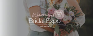 Warragul Bridal Expo - 7 Feb 2021