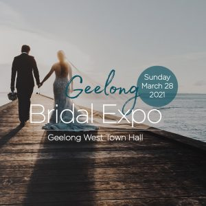 Geelong Bridal Expo | 28 March 2021
