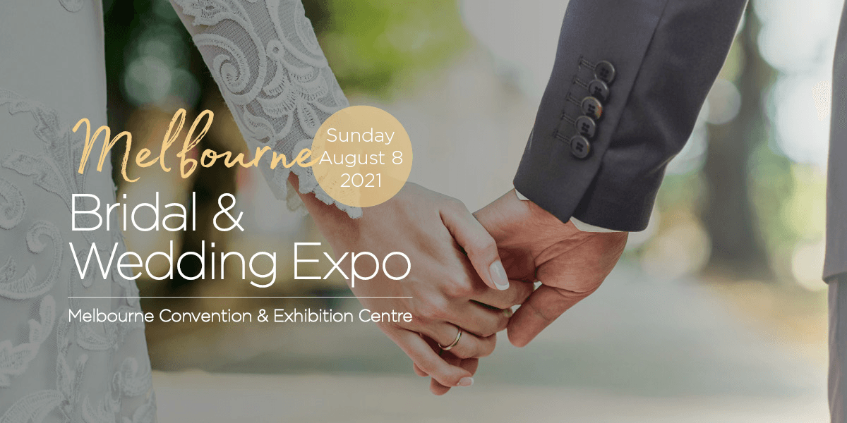Melbourne Bridal & Wedding Expo | 8th August 2021